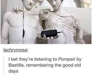 funny, music, and pompeii image
