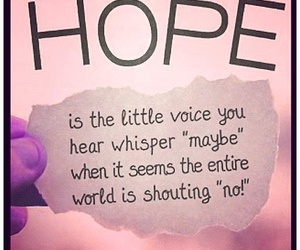 hope, quote, and maybe image