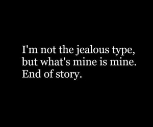 quotes, jealous, and mine image