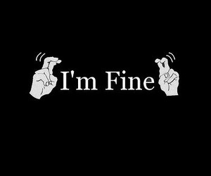fine, i'm fine, and quotes image