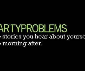 partyproblems and party drunk funny image
