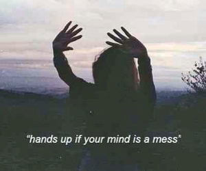 is, mess, and mind image