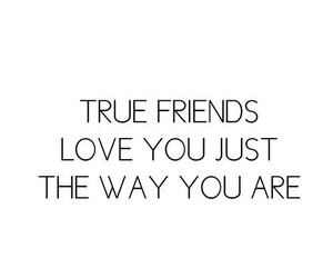 love, true, and friends image