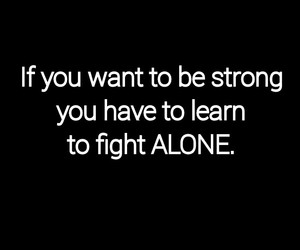 quote, alone, and black and white image