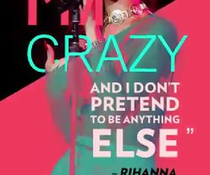 crazy, quotes, and rihanna image