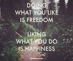 freedom, happiness, and quote image
