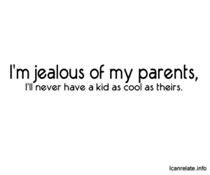 cool, parents, and jealous image