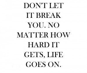 quotes, life, and break image