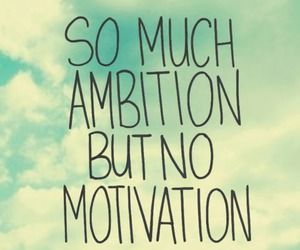 ambition, motivation, and quote image