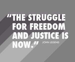freedom, john legend, and justice image