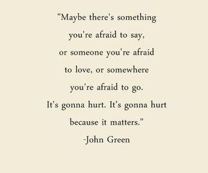quotes, john green, and hurt image