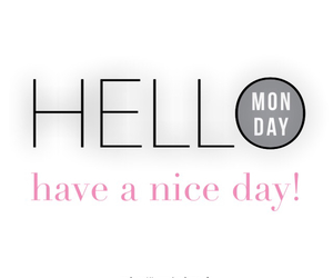 day, hello, and monday image