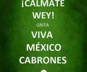 mexico, keep calm, and viva mexico image