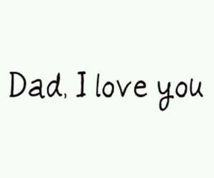 dad, father, and love image