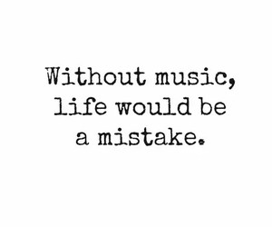 music, life, and mistake image
