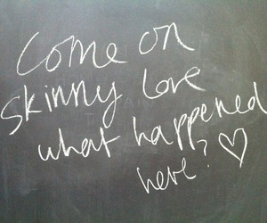 love, skinny love, and quote image
