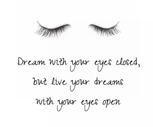Dream, eyes, and quote image