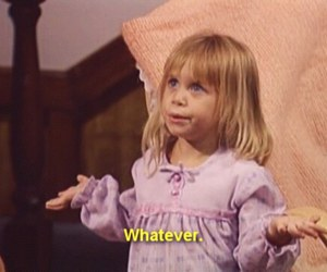 whatever, quotes, and full house image