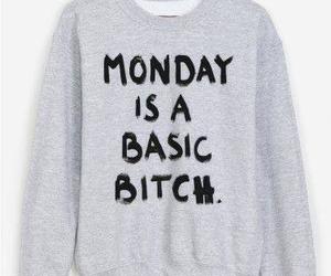 monday, bitch, and sweater image