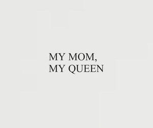 mom, Queen, and love image