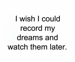 Dream, quotes, and wish image