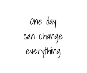 quote, change, and day image