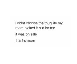 funny, mom, and thug life image