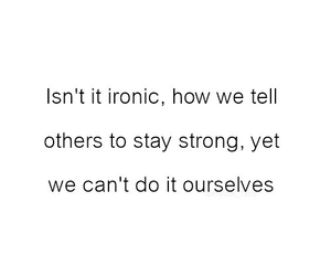 quotes, ironic, and stay strong image