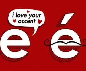 accent, e, and funny image
