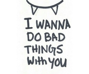 bad, quotes, and bad things image