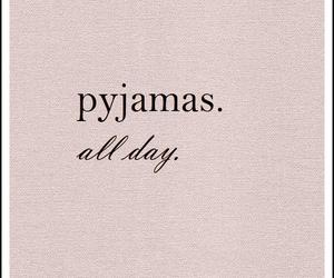 pyjamas, quotes, and pink image