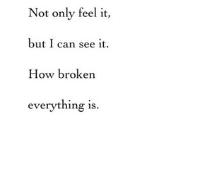 broken, everything, and feeling image