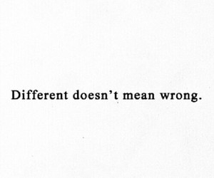 different, wrong, and quote image