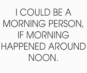 quote, morning, and noon image