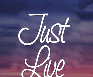 live, quotes, and just image
