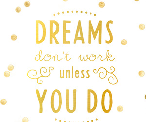 Dream, quotes, and wallpaper image