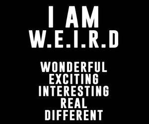 weird, different, and quote image