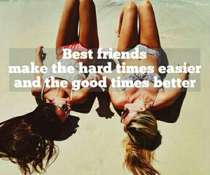 best friends, easier, and better image
