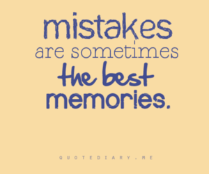mistakes, quotes, and memories image