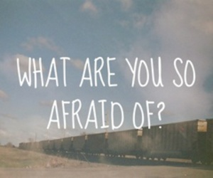 text, afraid, and quote image