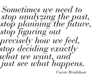 quote, Carrie Bradshaw, and life image