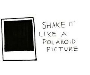 polaroid, picture, and shake it image