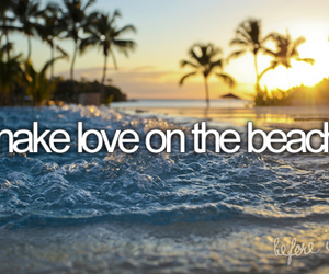 beach, before i die, and die image