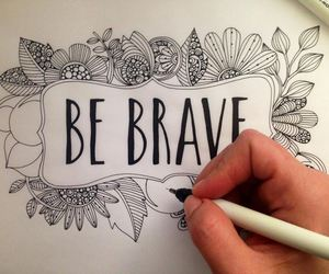 art, be brave, and draw image