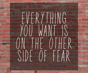 fear, quote, and everything image