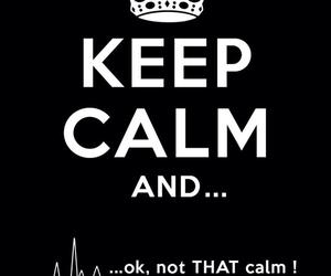 keep calm, calm, and funny image