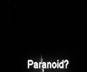 paranoid, black and white, and grunge image