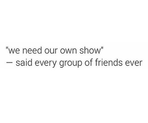 show, true, and friends image