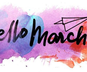 march, hello, and quotes image