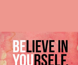 believe, quotes, and be image